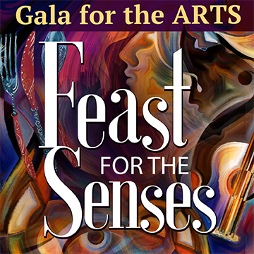 SAVE THE DATE! Gala for the Arts, Feast for the Senses