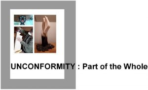 Coming in February UNCONFORMITY: Part of the Whole