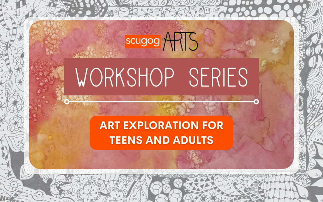 Workshop Series – Art Exploration for Teens and Adults